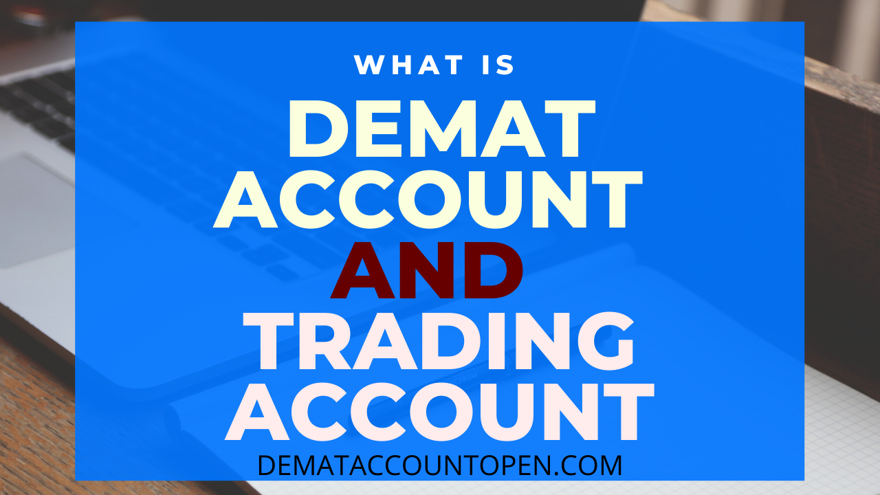 What is demat account and trading account