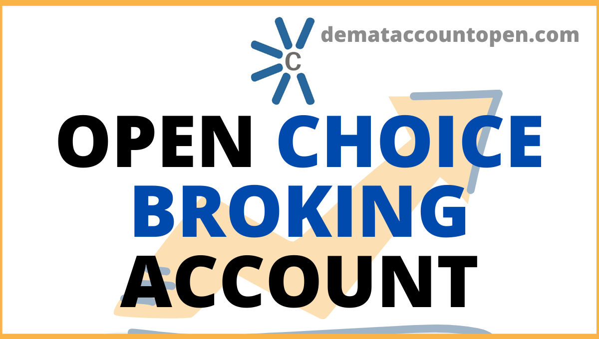 Open Choice Broking Account